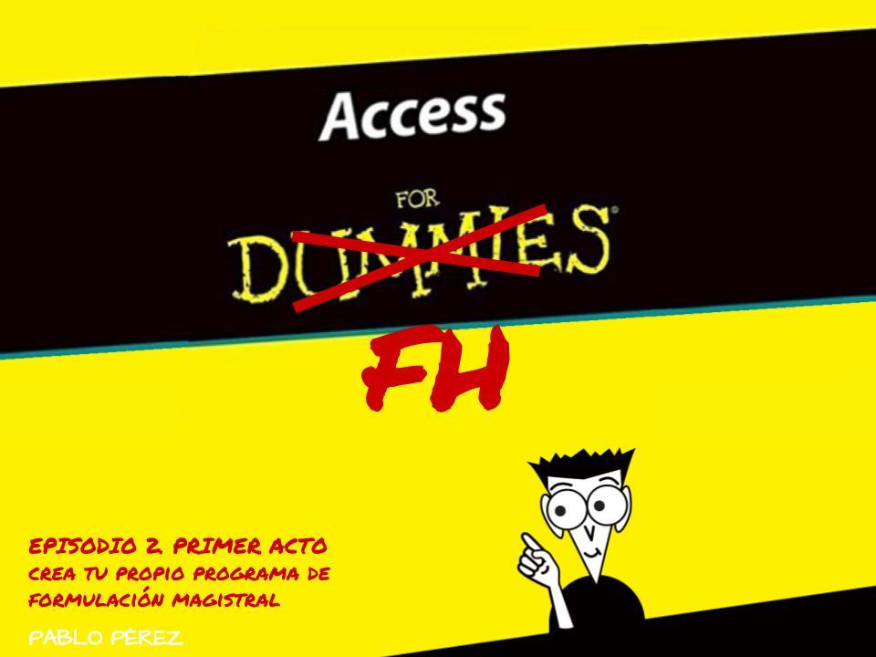 Access para Farmacia Hospitalaria – Episodio 2 (Parte 1)